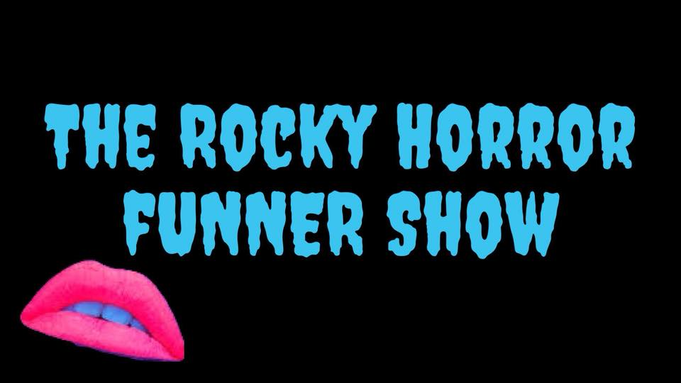 The Rocky Horror fUNNER Show
